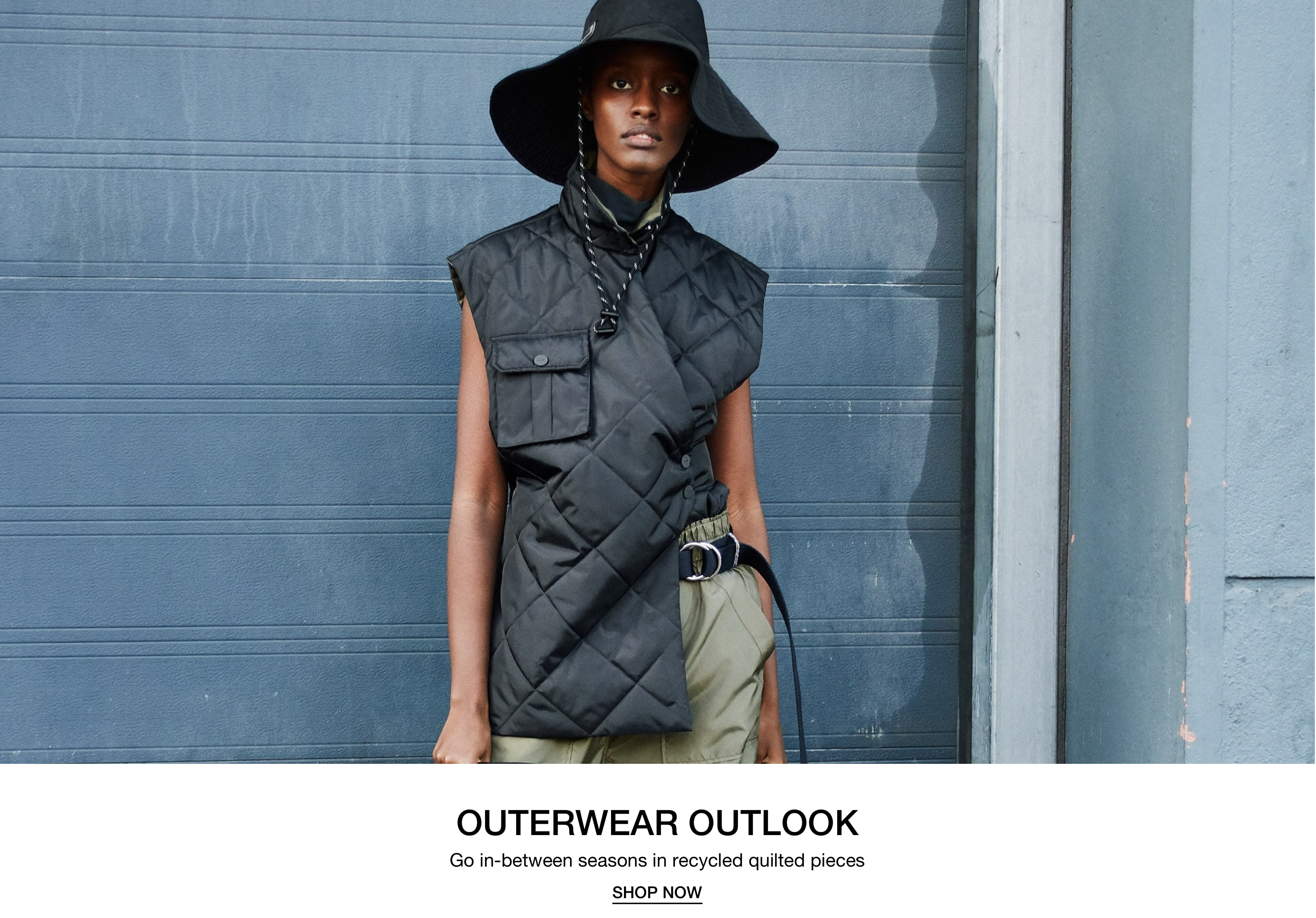 OUTERWEAR OUTLOOK Go in-between seasons in recycled quilted pieces